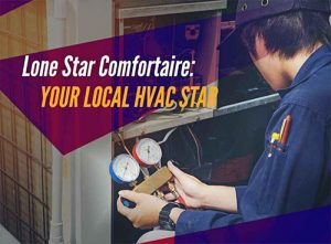 Lone Star Comfortaire: Your Local HVAC Star