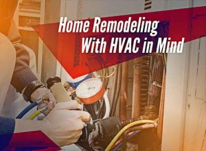 Home Remodeling With HVAC in Mind