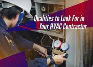 Qualities to Look For in Your HVAC Contractor
