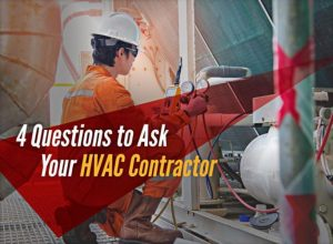 4 Questions to Ask Your HVAC Contractor